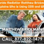 Florida Mediatior Matthew Brickman Explains Who is Using ODR and Why