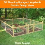 80 Stunning Backyard Vegetable Garden Design Ideas