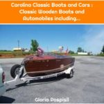 Carolina Classic Boats and Cars : Classic Wooden Boats and Automobiles including...