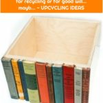 Maybe you have a few books that are for recycling or for good will… mayb… - UPCYCLING IDEAS