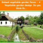 Raised vegetable garden fence - # Vegetable garden design Do you think th...