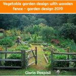 Vegetable garden design with wooden fence - garden design 2019