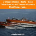3 Classic Wooden Boats - Lake Tahoe Concours d' Elegance Wooden Boat Show. #yac...