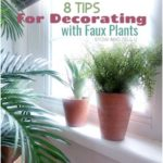 8 Natural Looking Tips for Decorating with Faux Plants | Stow&TellU