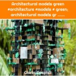 Architectural models green #architecture #models # green; architectural models gr ......