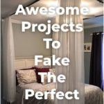 11 Awesome Projects To Fake Your Way To The Perfect Home