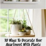 10 Ways To Decorate Your Apartment With Plants - Society19 #Smallplantdecor #Art...