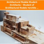 Architectural Models Student Architects - Student of Architectural Models #archite ...