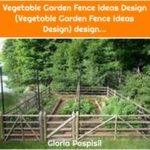 Vegetable Garden Fence Ideas Design (Vegetable Garden Fence Ideas Design) design...