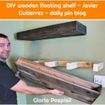 DIY wooden floating shelf - Javier Gutierrez - daily pin blog