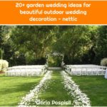 20+ garden wedding ideas for beautiful outdoor wedding decoration - nettic