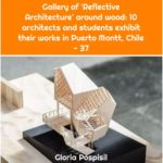Gallery of 'Reflective Architecture' around wood: 10 architects and students exhibit their works in Puerto Montt, Chile - 37
