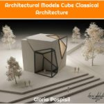 Architectural Models Cube Classical Architecture