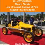 ELLIOTT MUSEUM Stuart, Florida one of largest displays of Ford Model A & Ford Model AA