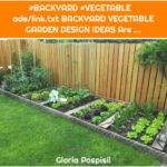 #BACKYARD #VEGETABLE ads/link.txt BACKYARD VEGETABLE GARDEN DESIGN IDEAS Are ...