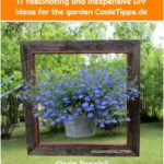 17 fascinating and inexpensive DIY ideas for the garden CooleTipps.de