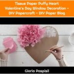 Tissue Paper Puffy Heart Valentine's Day Window Decoration - DIY Papercraft - DIY Paper Blog